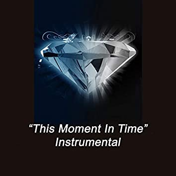 This Moment in Time (Instrumental)