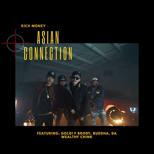 Asian Connection (feat. Goldi F Brody, Buddha & Da Wealthy Chink) [Explicit]
