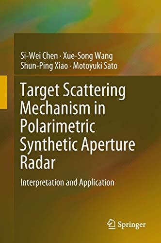 Target Scattering Mechanism in Polarimetric Synthetic Aperture Radar: Interpretation and Application