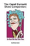 The Carol Burnett Show Companion: So Glad We Had This Time