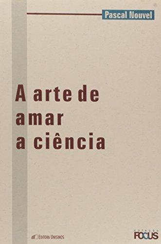 A Arte De Amar A Ciência (L'Art D'Aimer La Science)