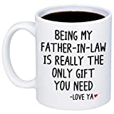 MyCozyCups Father's Day Mug for In law From Daughter In Law or Son In Law - Being My Father-In-Law Is Really The Only You Need Coffee Mug 11oz