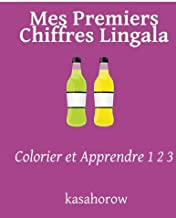 Mes Premiers Chiffres Lingala: Colorier et Apprendre 1 2 3 (Lingala kasahorow) (French Edition)