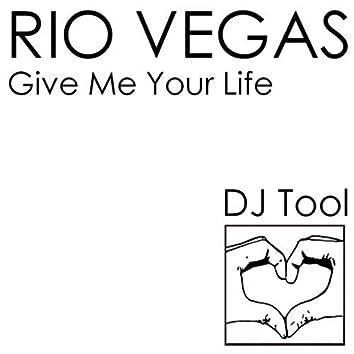Give Me Your Life (DJ Tool)