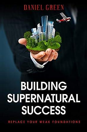 Building Supernatural Success