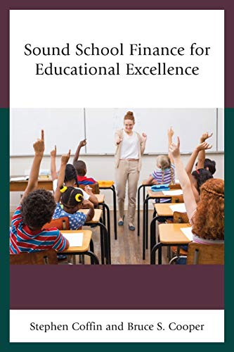 Compare Textbook Prices for Sound School Finance for Educational Excellence  ISBN 9781475838206 by Coffin, Stephen