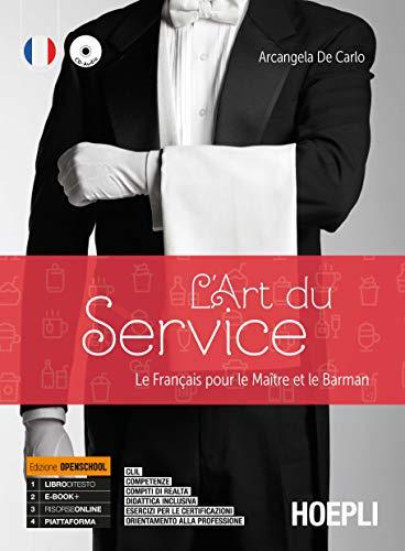 L'art du service. Le français pour le maitre et le barman. Per le Scuole superiori. Con e-book. Con espansione online