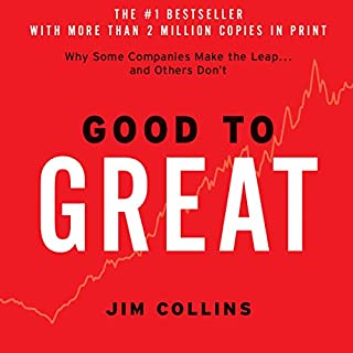 Good to Great     Why Some Companies Make the Leap...And Others Don't              By:                                                                                                                                 Jim Collins                               Narrated by:                                                                                                                                 Jim Collins                      Length: 10 hrs and 1 min     10,830 ratings     Overall 4.5