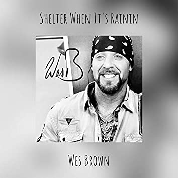 Shelter When It's Rainin
