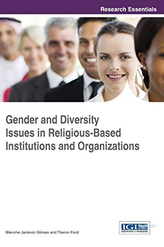 Compare Textbook Prices for Gender and Diversity Issues in Religious-Based Institutions and Organizations 1 Edition ISBN 9781466687721 by Blanche Jackson Glimps,Blanche Jackson Glimps,Theron Ford