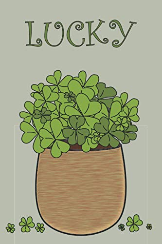 LUCKY: Happy St. Patrick\'s Day | Graph Paper Daily Notebook | Excellent Gift for Anybody | Irish Shamrock Journal | Clover Cover