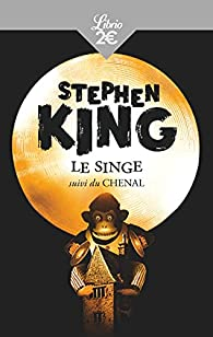 Le Singe, suivi de 'Le Chenal' par Stephen King