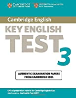 Cambridge Key English Test 3 Student's Book: Examination Papers from the University of Cambridge ESOL Examinations (KET Practice Tests)