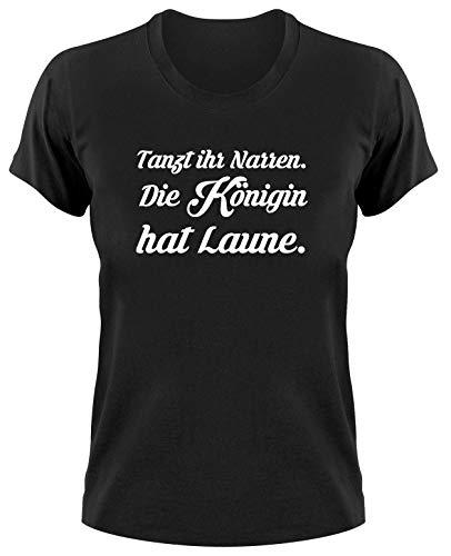 Tanzt Ihr Narren Die Königin hat Laune Fun T-Shirt, M, Ladies schwarz