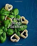 Food Blog Planner: All-in-One Blogger Book, Daily Posts Planning Notebook, 12 Months Calendar Organizer Blogging Goals Guide to Define Purpose and ... Marketing 8x10, 120 Pages (Blogger's Planner)
