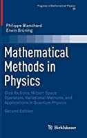 Mathematical Methods in Physics: Distributions, Hilbert Space Operators, Variational Methods, and Applications in Quantum Physics (Progress in Mathematical Physics)