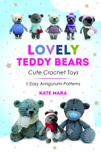Compare Textbook Prices for Lovely Crochet Teddy Bears - 8 Simple Crochet Patterns: 8 Amigurumi Patterns - Easy Advanced Beginner Level  ISBN 9798506358022 by Mara, Kate