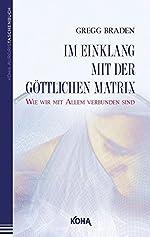 Im Einklang mit der göttlichen Matrix de Gregg Braden