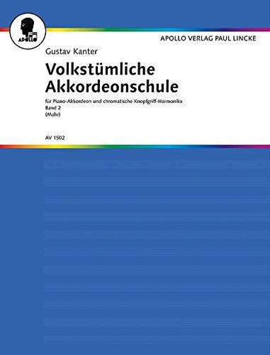 Volkstümliche Akkordeonschule: für Piano-Akkordeon und chromatische Knopfgriff-Harmonika.. Band 2. Akkordeon.