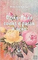 Deixa-te de coisas e passa à ação (Portuguese Edition)