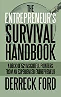 The Entrepreneur's Survival Handbook: A Deck of 52 Insightful Pointers from an Experienced Entrepreneur