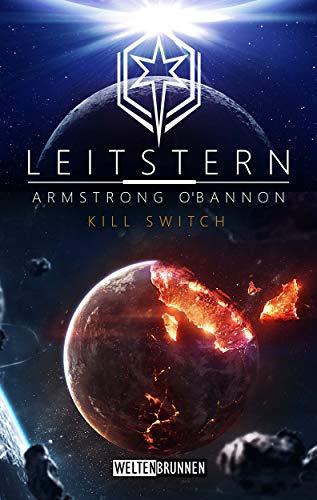 Leitstern: Kill Switch: Science Fiction Reihe (Leitstern Zyklus 4)