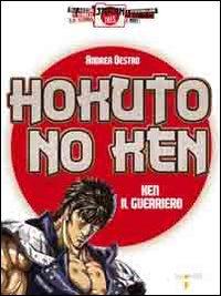 Hokuto no Ken. Ken il guerriero