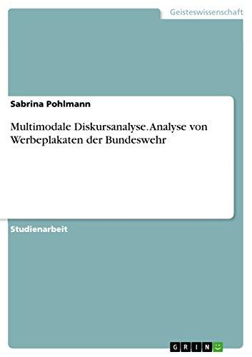 Multimodale Diskursanalyse. Analyse von Werbeplakaten der Bundeswehr