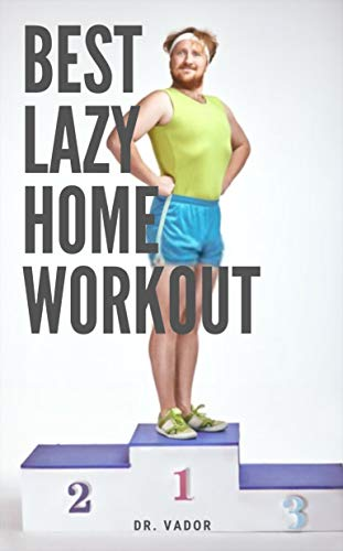 Best lazy home workout: Death of the gym No equipment home workouts