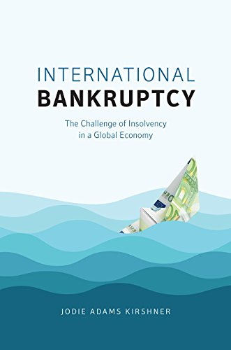 Compare Textbook Prices for International Bankruptcy: The Challenge of Insolvency in a Global Economy 1 Edition ISBN 9780226531977 by Kirshner, Jodie Adams