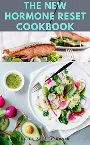 THE NEW HORMONE RESET COOKBOOK: Complete Guide on How to Balance Your Hormones, Increase Metabolism and Lose Weight includes(Recipe and Cookbook) (English Edition)