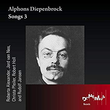 Alphons Diepenbrock: Songs 3