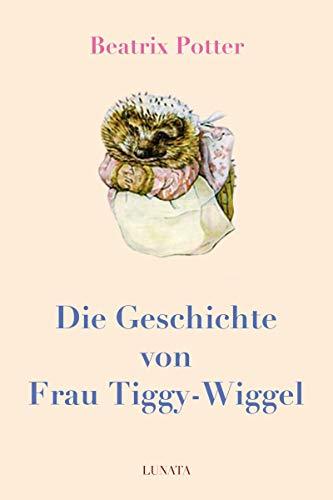 Die Geschichte von Frau Tiggy-Wiggel