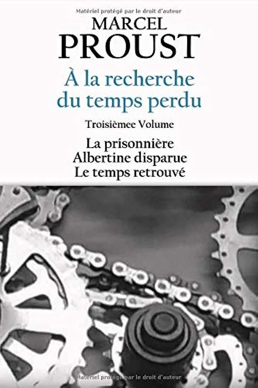 ホストギネス支配するà la recherche du temps perdu: Troisième Volume - T.V La prisonnière, T.VI Albertine disparue et T.VII Le temps retrouvé