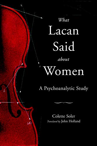 What Lacan Said About Women: A Psychoanalytic Study (English Edition)