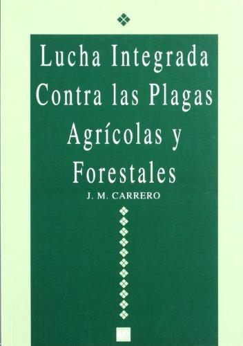 Lucha integrada contra las plagas agrícolas y forestales (Patología Vegetal)