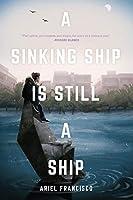 A Sinking Ship is Still a Ship