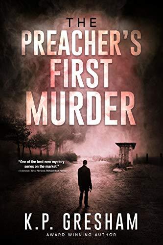 The Preacher's First Murder (The Pastor Matt Hayden Mystery Series Book 1)