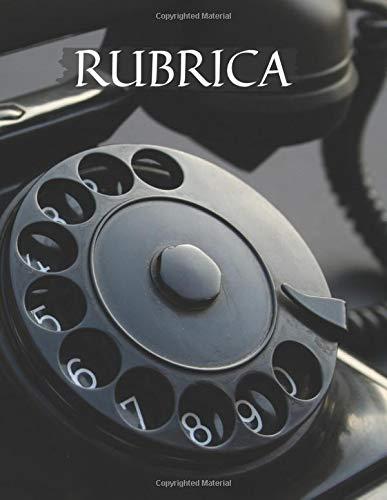 Rubrica Telefonica Alfabetica: Organizza in questo Quaderno più di 350 Contatti annotando indirizzi, numeri telefonici, e-mail. Caratteri grandi (formato a4) per una facile lettura. Contiene indice
