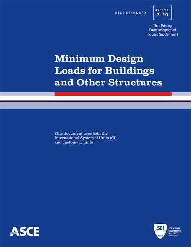 Minimum Design Loads for Buildings and Other Structures, 3rd Printing (Standard ASCE/SEI 7-10)