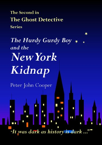 The Hurdy Gurdy Boy and the New York Kidnap (The Ghost Detective...