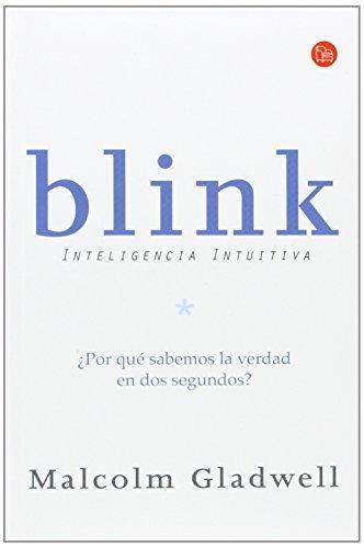 Blink: Inteligencia intuitiva (Ensayo (Punto de Lectura)) (Spanish Edition) by Malcolm Gladwell (2010-01-01)