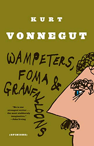 Wampeters, Foma & Granfalloons: (Opinions)の詳細を見る
