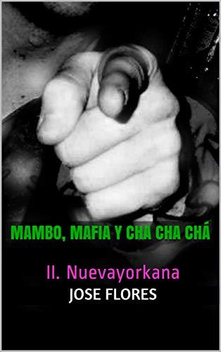 Mambo, Mafia y Cha Cha Chá: II. Nuevayorkana
