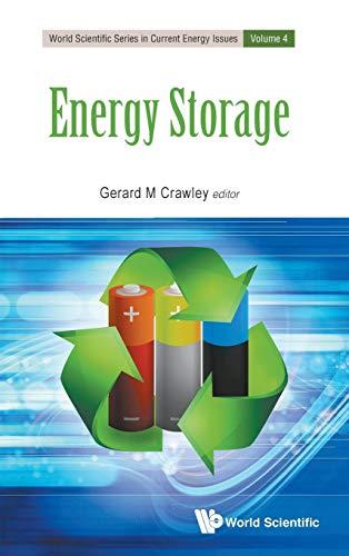 Energy Storage (World Scientific Series in Current Energy Issues) (World Scientific Current Energy Issues)