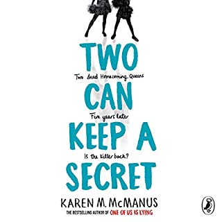 Two Can Keep a Secret                   By:                                                                                                                                 Karen McManus                               Narrated by:                                                                                                                                 Sophie Amoss,                                                                                        Kirby Heyborne                      Length: 10 hrs and 6 mins     37 ratings     Overall 4.3