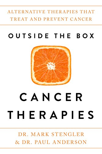 Compare Textbook Prices for Outside the Box Cancer Therapies: Alternative Therapies That Treat and Prevent Cancer Reprint Edition ISBN 9781401954604 by Stengler, Mark Dr.