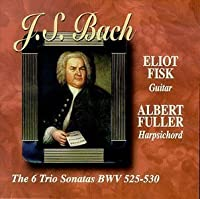 J.S.Bach the Six Trio Sonatas Bwv 525-530guitar by Eliot Fisk (2004-06-15)