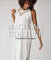 Macramé Couture: 17 Embellishment Projects