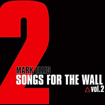 Songs For The Wall, Vol.2